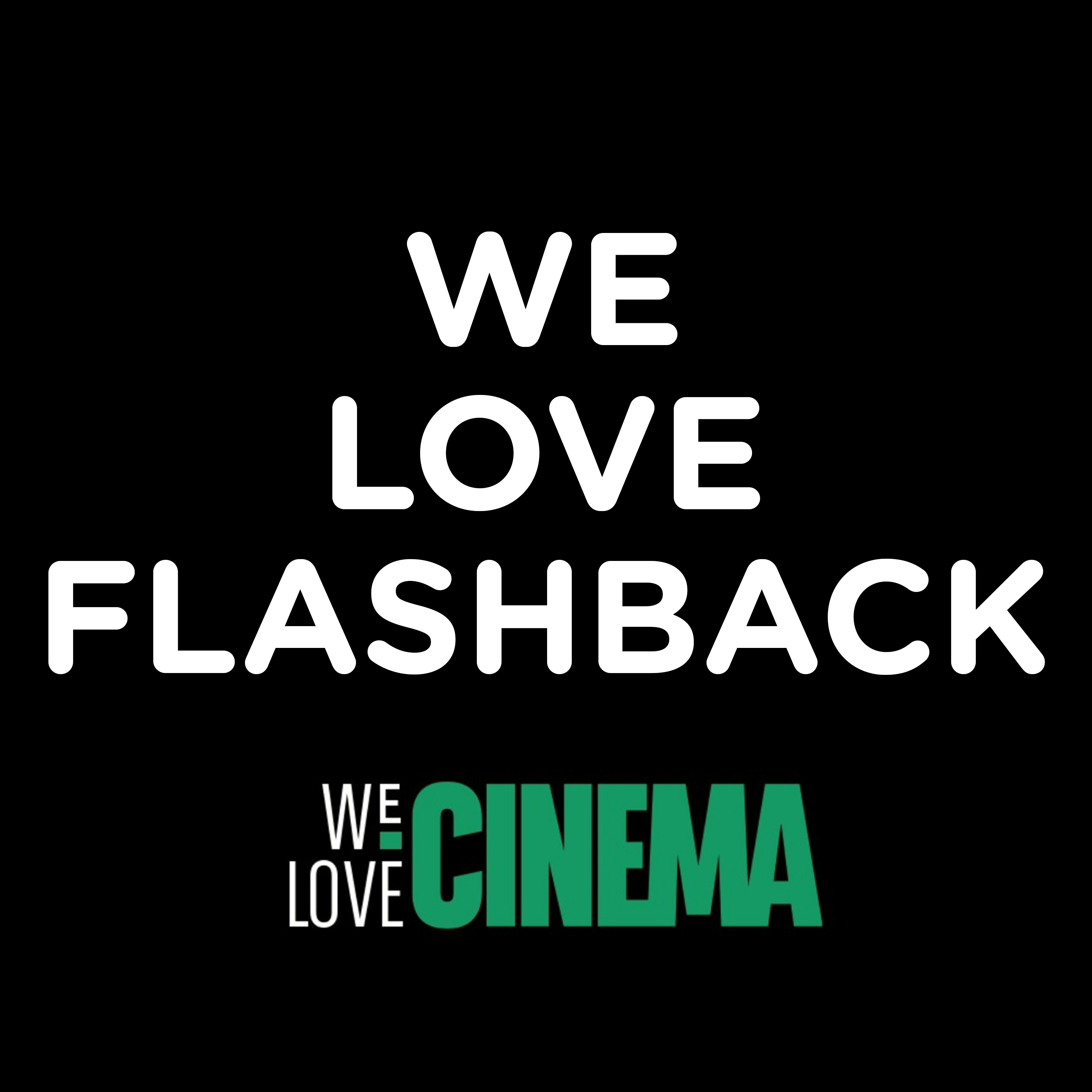 We Loves Flasback